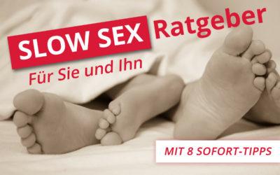 Slow Sex, der kleine Ratgeber für Sie und Ihn